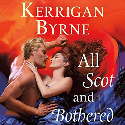 Audiobook cover for All Scot and Bothered (audiobook) by Kerrigan Byrne