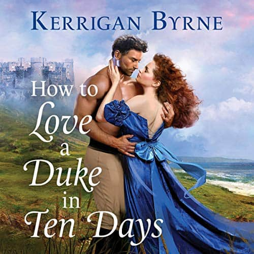 Audiobook cover for How to Love a Duke in Ten Days (audiobook) by Kerrigan Byrne